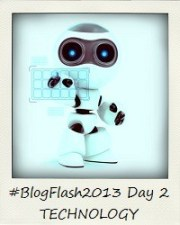 #BlogFlash2013 (March): Day 2 - Technology