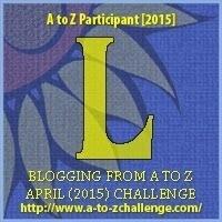 A-Z Challenge: L
