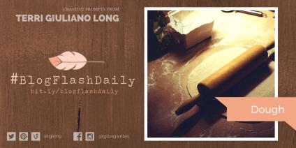 #BlogFlashDaily: Dough
