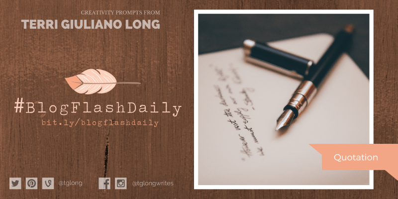 #BlogFlashDaily Creativity Prompt: QUOTATION