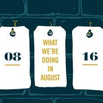 What We're Doing: August