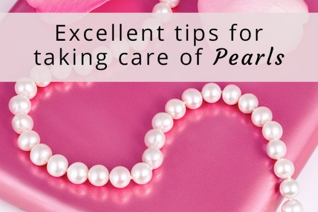 Excellent-tips-for-taking-care-of-pearls-for-blog