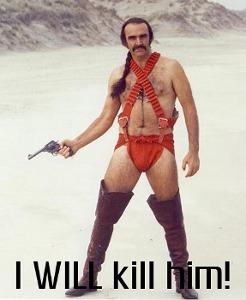 I WILL KILL HIM!