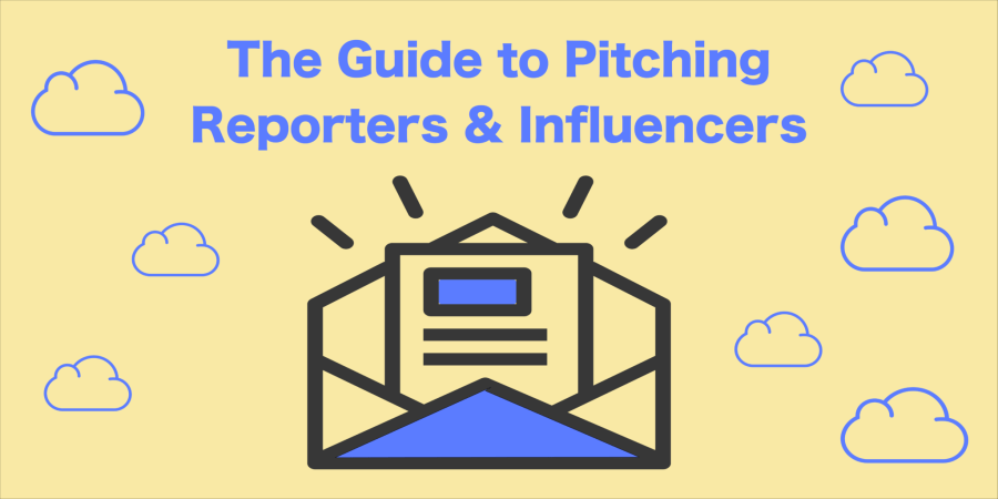 Guide to pitching influencers and reporters