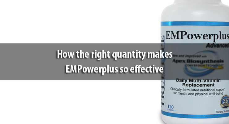 How the right quantity makes EMPowerplus so effective