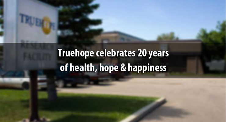Truehope celebrates 20 years of health, hope, and happiness