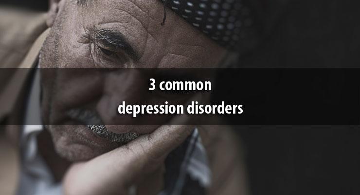 3 common depression disorders