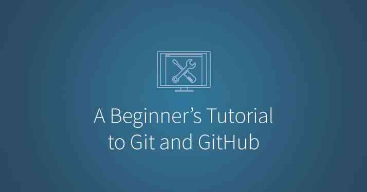 Beginner's Tutorial to Git and GitHub