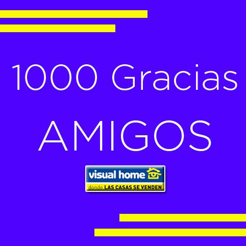 1000 GRACIAS amigos de Visual Home