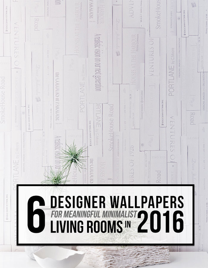 6 Designer Wallpapers for Meaningful Minimalist Living Rooms in 2016