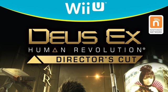 Deus Ex Directors Cut Wii U Square Enix