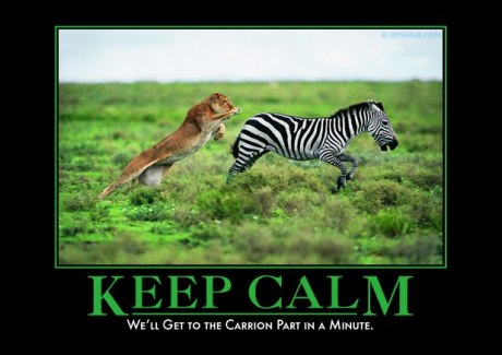 Kep Calm - We&#039;ll Get to the Carrion Part in a Minute
