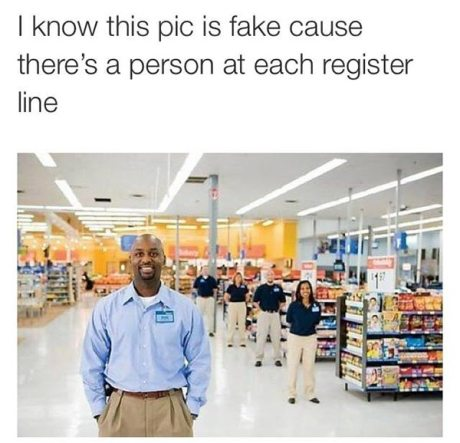 Walmart: I know this pic is fake cause there's a person at each register line