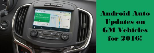 Android Auto Update for Chevy Buick GMC Vehicles