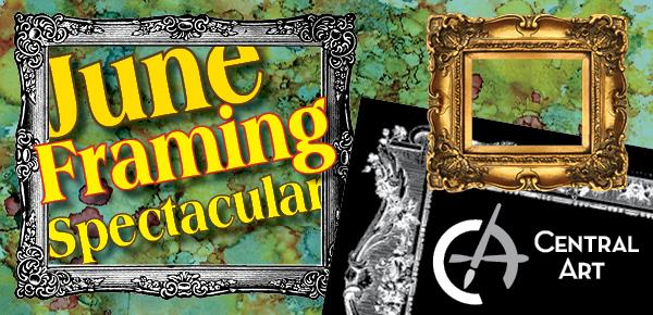 June Framing Spectacular at Central Art Supply 2016 Medford Oregon - promo banner