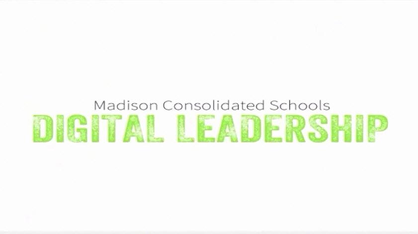 Madison Consolidated Schools Digital Leadership