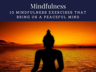 10 Mindfulness Exercises That Bring Us A Peaceful Mind