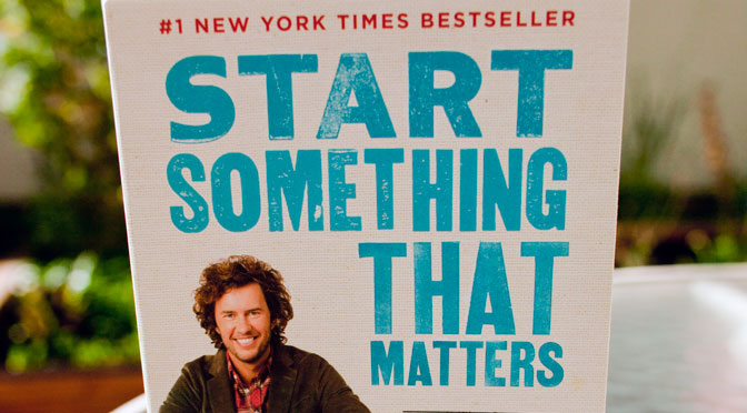 Blake Mycoskie - Start Something That Matters - Book Review by Blushing Truth