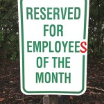Right stuff: Sign by outdoor parking space reserved for employee of the month