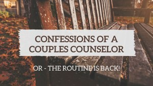 Confessions of a Couples Counselor