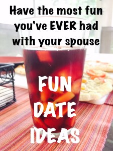 FUn date ideas for you and your spouse for any day like this one
