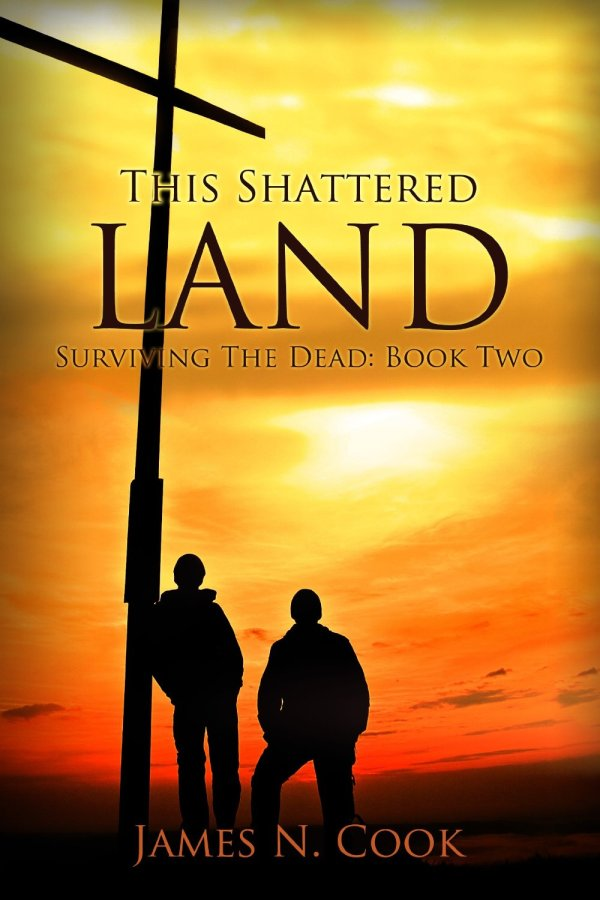 This Shattered Land (Surviving the Dead Series Book 2)