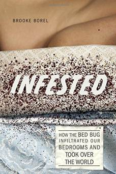 How the bed bug infiltrated our bedrooms and took over the world