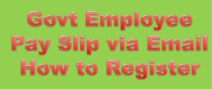 How to Government Employees Registered to get Pay slip via email