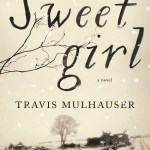 Sweetgirl by Travis Mulhauser | A Book and a Latte