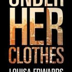 Under Her Clothes by Louisa Edwards