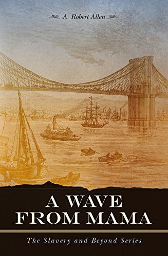 Book Cover: A Wave From Mama by A. Robert Allen