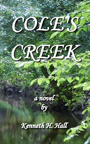 Book Cover: Cole's Creek by Kenneth H Hall