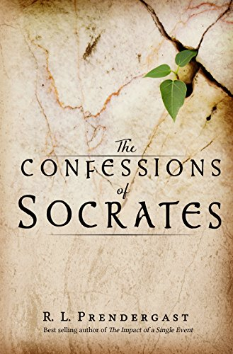 Book Cover: The Confessions of Socrates by R. L. Prendergast