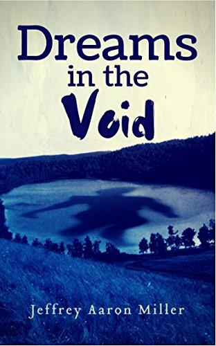 Book Cover: Dreams in the Void by Jeffrey Aaron Miller