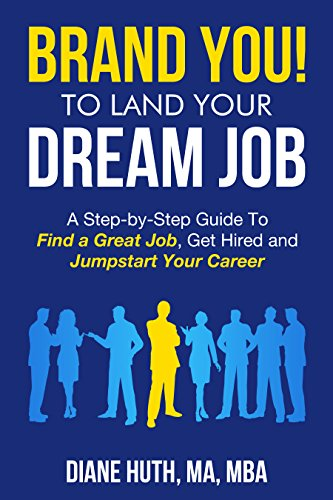 Book Cover: BRAND YOU! To Land Your Dream Job by Diane Huth, MA MBA