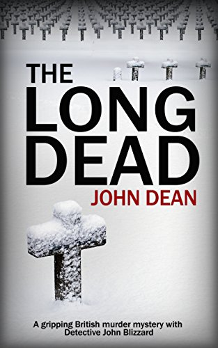 Book Cover: THE LONG DEAD by John Dean: A British detective murder mystery crime thriller on Kindle