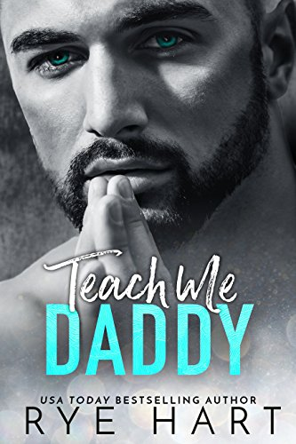 Book Cover: Teach Me Daddy by Rye Hart