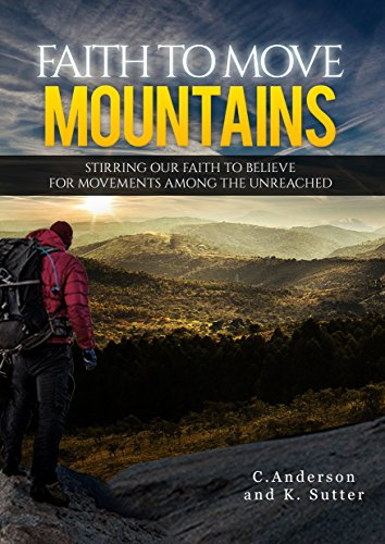 Book Cover: Faith to Move Mountains by C. Anderson & K. Sutter