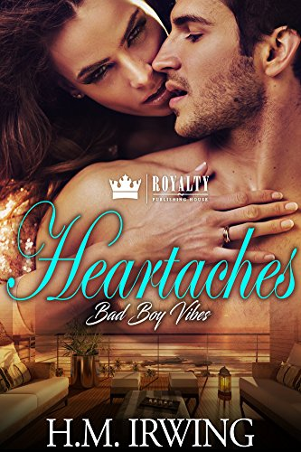 Book Cover: Heartaches Bad Boy Vibes by H M Irwing