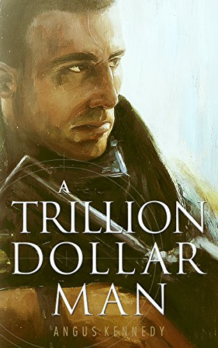 Book Cover: A Trillion Dollar Man by Angus Kennedy