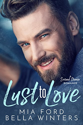 Book Cover: Lust to Love by Mia Ford & Bella Winters