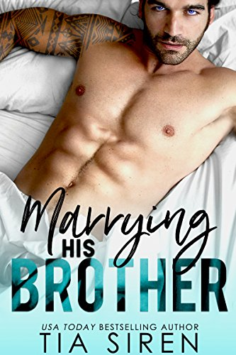 Marrying his brother by Tia Siren