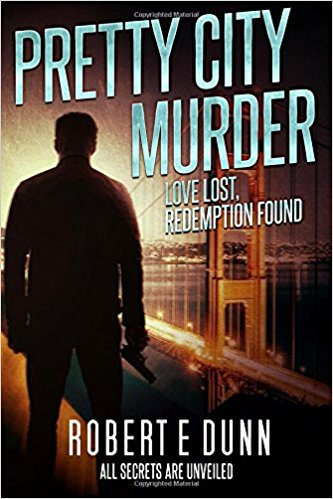 Pretty City Murder by Rober E. Dunn