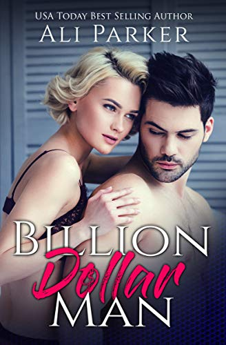 Billion Dollar Man by Ali Parker