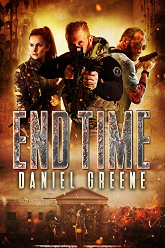 End Time (The End Time Saga Book 1) by Daniel Greene