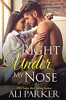 Right under my nose by Ali Parker
