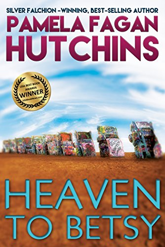 Heaven to Betsy: A What Doesn't Kill You World Romantic Mystery (Emily Book 1) by Pamela Fagan Hutchins