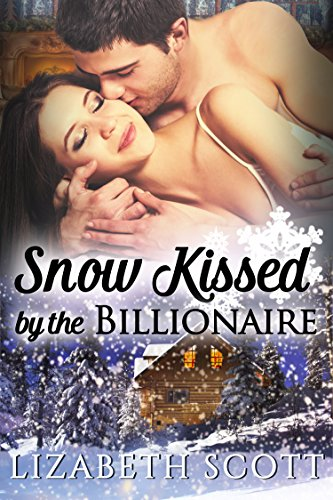 Snow Kissed by the Billionaire by Lizabeth Scott
