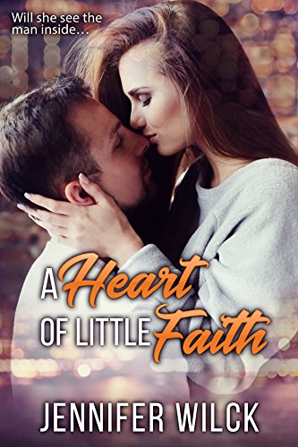 A Heart of Little Faith by Jennifer Wilck