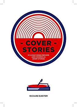 Cover Stories (Volume 1 - Sinners & Beginners) by Richard Easter